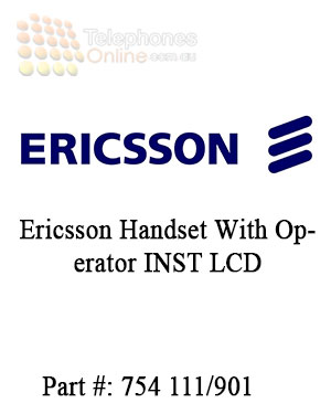 Ericsson Handset With Operator INST LCD 754 111/901 (Refurbished)